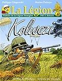 La Légion. 4, Kolwezi : histoire de La Légion étrangère, 1963 à demain
