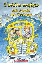 Je Peux Lire! Niveau 2: l'Autobus Magique Au Coeur de l'Orage (Je Peux Lire: l'Autobus Magique) (French Edition)