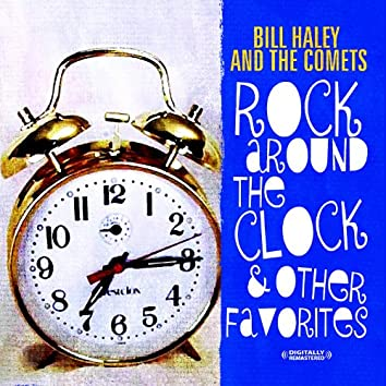 Rock Around The Clock & Other Favorites (Digitally Remastered)
