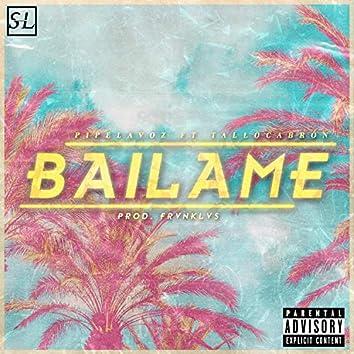 Bailame (feat. Tallo Cabron)