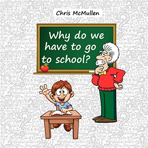 Why Do We Have to Go to School? audiobook cover art