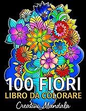 Scaricare Libri 100 Fiori - Libro da colorare per adulti: 100 pagine da colorare con bellissimi fiori. Libri antistress da colorare. (Mazzi e vasi di fiori, sfondi floreali, natura e molto altro!) PDF