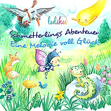 Schmetterlings Abenteuer (Eine Melodie voll Glück)