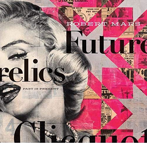 Futurelics: Robert Mars Past is Present