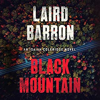 Black Mountain                   By:                                                                                                                                 Laird Barron                               Narrated by:                                                                                                                                 William DeMeritt                      Length: 8 hrs and 50 mins     11 ratings     Overall 4.5