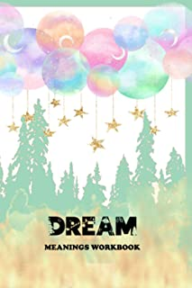 Dream Meanings Workbook: A journal for recording your weird dreams - Diary For Recording Dream Interpretations