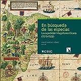 En búsqueda de las especias: Las plantas de la expedición Magallanes-Elcano (1519-1522): 32 (Divulgación científica)