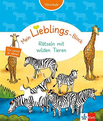 Klett Mein Lieblings-Block Rätseln mit wilden Tieren: Vorschule ab 5 Jahre. Das kannst du alleine!: Vorschule ab 5 Jahren. Das kannst du alleine!