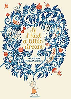 If I Had a Little Dream by [Nina Laden, Melissa Castrillon]