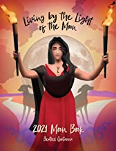 Living by the Light of the Moon: 2021 Moon Book