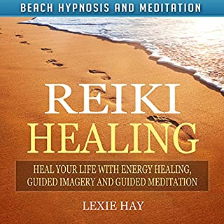 Reiki Healing     Heal Your Life with Energy Healing, Guided Imagery and Guided Meditation via Beach Hypnosis and Meditation              By:                                                                                                                                 Lexie Hay                               Narrated by:                                                                                                                                 Alex Q. Huffman                      Length: 3 hrs and 18 mins     Not rated yet     Overall 0.0