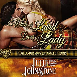 When a Laird Loves a Lady     Highlander Vows: Entangled Hearts, Book 1              By:                                                                                                                                 Julie Johnstone                               Narrated by:                                                                                                                                 Tim Campbell                      Length: 10 hrs and 39 mins     16 ratings     Overall 4.6