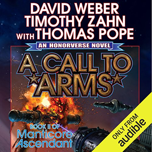 A Call to Arms     Book II of Manticore Ascendant              Written by:                                                                                                                                 David Weber,                                                                                        Thomas Pope,                                                                                        Timothy Zahn                               Narrated by:                                                                                                                                 Eric Michael Summerer                      Length: 12 hrs and 21 mins     3 ratings     Overall 4.7