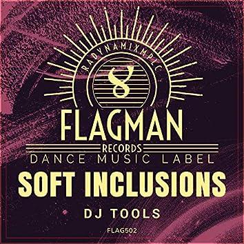 Soft Inclusions Dj Tools