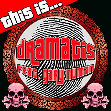 This Is… Dramatis (feat. Gary Numan)