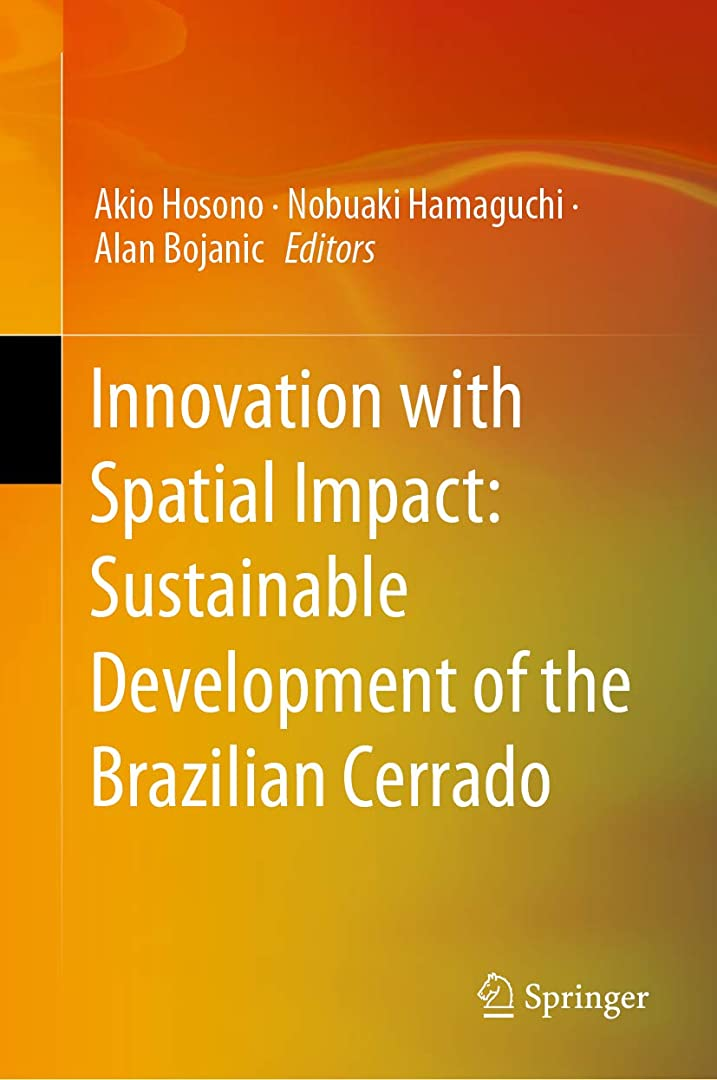 気づかない導出良さInnovation with Spatial Impact: Sustainable Development of the Brazilian Cerrado (English Edition)