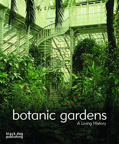 Botanic Gardens: A Living History (Gardens)