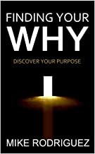 Finding Your WHY: Discover Your Life's Purpose