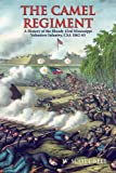 The Camel Regiment: A History of the Bloody 43rd Mississippi Volunteer Infantry, 1862-65