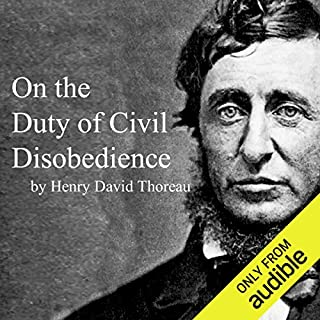 On the Duty of Civil Disobedience                   By:                                                                                                                                 Henry David Thoreau                               Narrated by:                                                                                                                                 Jim Killavey                      Length: 1 hr and 3 mins     317 ratings     Overall 4.2