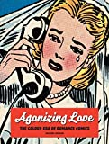 Image of Agonizing Love: The Golden Era of Romance Comics