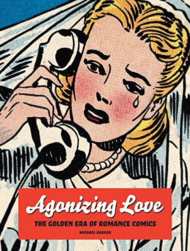 Image of Agonizing Love: The Golden Era of Romance Comics