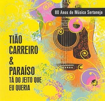 80 Anos de Música Sertaneja - Tá do Jeito Que Eu Queria