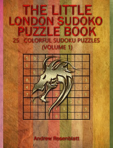SUDOKU: LONDON SUDOKU: THE LITTLE BOOK OF LONDON SUDOKU PUZZLES BOOK! 25 COLORFUL PUZZLES OF RANDOM LEVELS VERY HARD TO EASY Logic and Brain Teasers Humor ... BOOK OF SUDOKU PUZZLES 4) (English Edition)