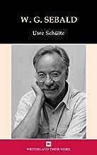 W.G. Sebald (Writers and Their Work)