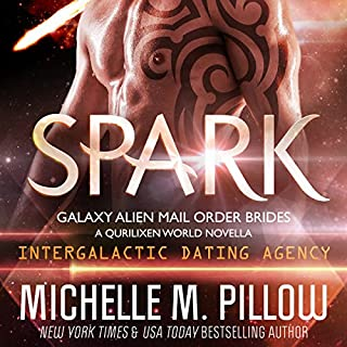 Spark: A Qurilixen World Novella     Galaxy Alien Mail-Order Brides, Book 1              By:                                                                                                                                 Michelle M. Pillow                               Narrated by:                                                                                                                                 Kylie Stewart                      Length: 2 hrs and 34 mins     81 ratings     Overall 4.0