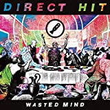Wasted Mind by Direct Hit! (2016-06-24)