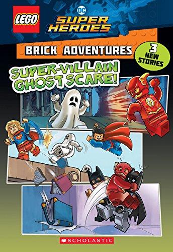 Super-Villain Ghost Scare! (LEGO DC Comics Super Heroes: Brick Adventures) (2) (LEGO DC Super Heroes)
