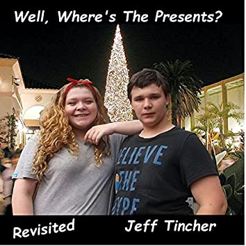 Well...Where's the Presents?...Revisited