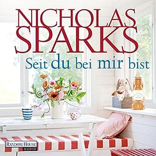 Seit du bei mir bist                   Autor:                                                                                                                                 Nicholas Sparks                               Sprecher:                                                                                                                                 Alexander Wussow                      Spieldauer: 17 Std. und 27 Min.     908 Bewertungen     Gesamt 4,3