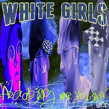 White Girl$