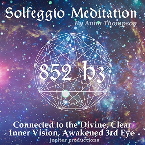852 Hz Solfeggio Meditation: Connected to the Divine, Clear Inner Vision, Awakened Third Eye audiobook cover art