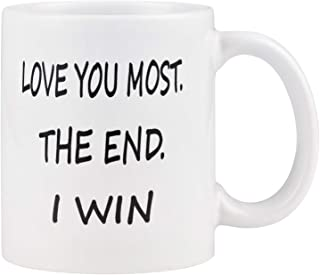 Coffee Mug Love you Most The End I Win Mug Cup Funny Novelty Coffee Cup Mug for Men Women Valentine's Day Wedding Anniversary