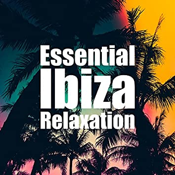 Essential Ibiza Relaxation