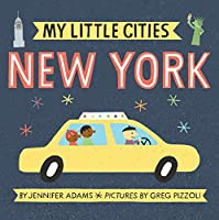 My Little Cities: New York: (Travel Books for Toddlers, City Board Books)