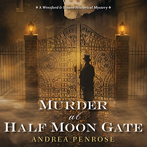 Murder at Half Moon Gate                   By:                                                                                                                                 Andrea Penrose                               Narrated by:                                                                                                                                 James Cameron Stewart                      Length: 12 hrs and 36 mins     330 ratings     Overall 4.4