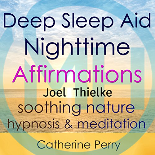 Deep Sleep Aid Nighttime Affirmations audiobook cover art