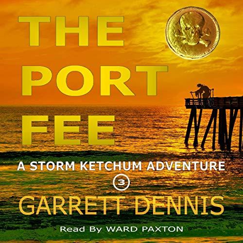 The Port Fee: A Storm Ketchum Adventure Titelbild