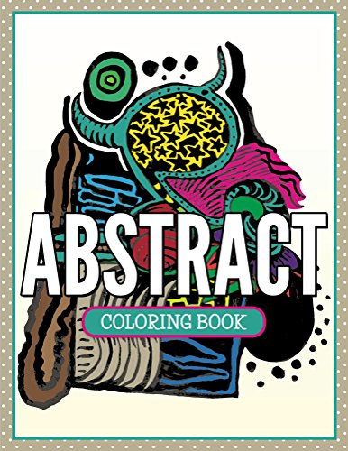 Abstract Coloring Book: Coloring Books for Adults (Art Book Series) by [Speedy Publishing LLC]