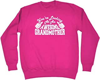 123t Funny Novelty Funny Sweatshirt - Grandmother Youre Looking at an Awesome - Sweater Jumper