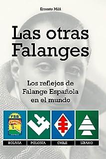 Las otras Falanges: Los reflejos de la Falange Española en el mundo. Bolivia, Polonia, Chile, Líbano