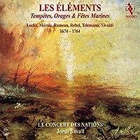 Les Elements - Tempetes, Orages & Fetes Marines by Le Concert des Nations