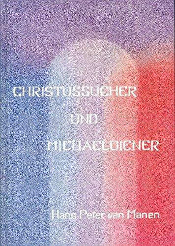 Christussucher und Michaeldiener: Die karmischen Strömungen der anthroposophischen Bewegung