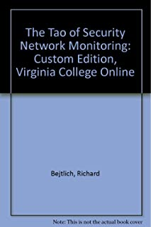 The Tao of Security Network Monitoring: Custom Edition, Virginia College Online