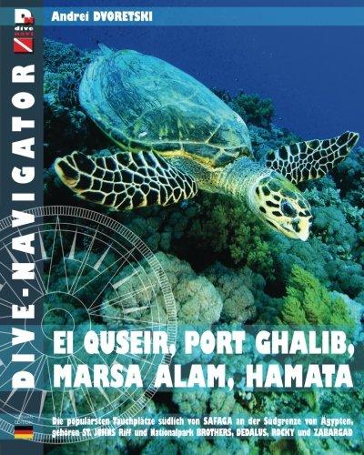 Dive-navigator EL QUSEIR, PORT GHALIB, MARSA ALAM, HAMATA: Die besten 61 Tauchplätze südlich von S