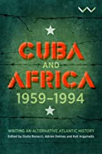 Cuba and Africa, 1959-1994: Writing an Alternative Atlantic History